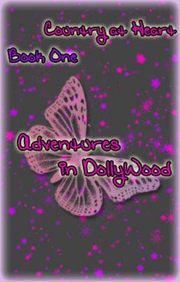 Country at Heart Book One: Adventures in DollyWood