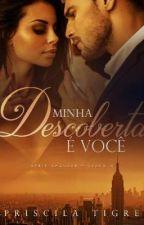 MINHA DESCOBERTA É VOCÊ by PriTigre