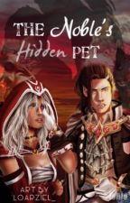 The Noble's Hidden pet  by dragon_seeking_books
