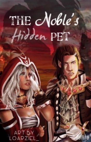 The Noble's Hidden pet - •ᴥ• 𝕯𝖗𝖆𝖌𝖔𝖓 ᵔᴥᵔ - Wattpad