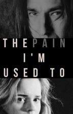 The pain I'm used to by Jane_H