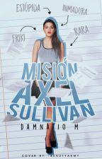 Misión: Axel Sullivan © by Damnatiomemoriae09
