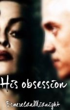 His Obsession by Bella12Minerva