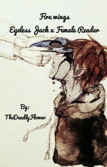 Fire wings Eyeless Jack x Female Reader - Jade - Wattpad