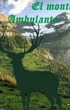 El monte Ambulante. (One Shot) by JohnDuranDC