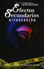 Efectos Secundarios : BIFURCACIÓN by seanboukss