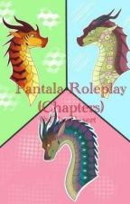 Pantala Roleplay (Chapters) by -Tinydesert-