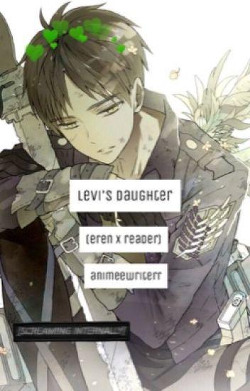 levi's daughter (eren x reader)