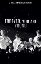 Forever You are Young- BTS Adopted // Book 1 [ONGOING] by Flowers2030
