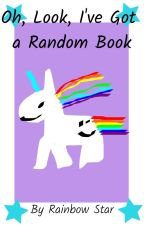 Oh, Look, I've Got a Random Book by RainbowAstraea