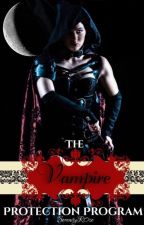 The Vampire Protection Program |18+ by SerenityR0se