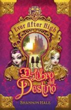 Ever After High  El Libro del Destino by SoniaLeal6