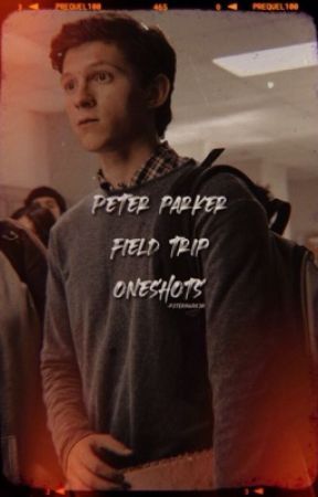 Peter Parker Field Trip One-Shots by -p3terpark3r