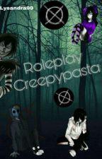 Roleplay Creepypasta by Lysandra99