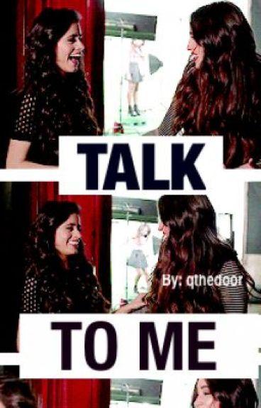 Talk To Me (Camren)