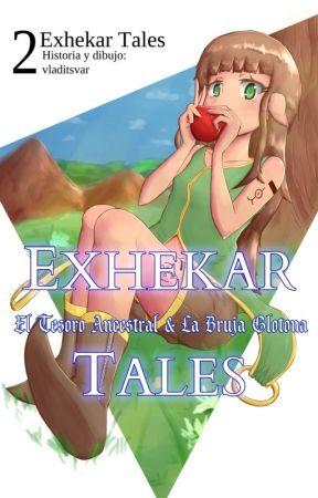 Exhekar Tales II: El Tesoro Ancestral & La Bruja Glotona by vladitsvar