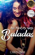 As Noites nas Baladas by CarlaArine16