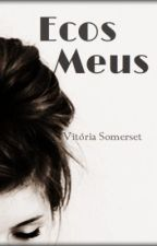 Ecos Meus by VySomerset