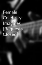 Female Celebrity Imagines [Requests Closed] by justanothermoon