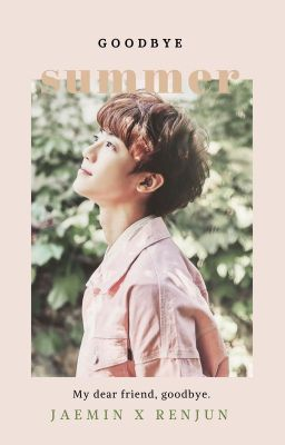 Đọc truyện Jaemren| Goodbye Summer.