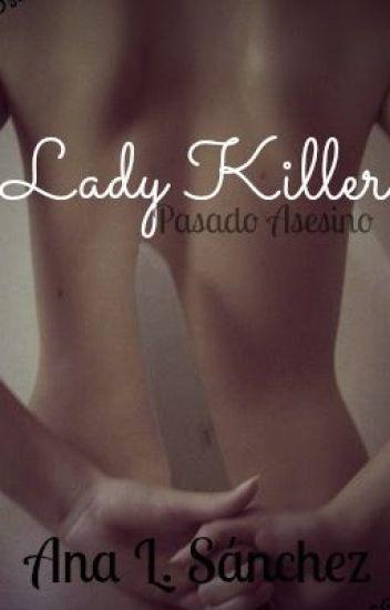 Lady Killer- Pasado Asesino ©