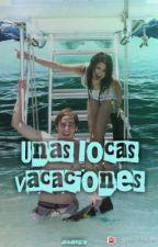 Unas locas vacaciones  by deisross