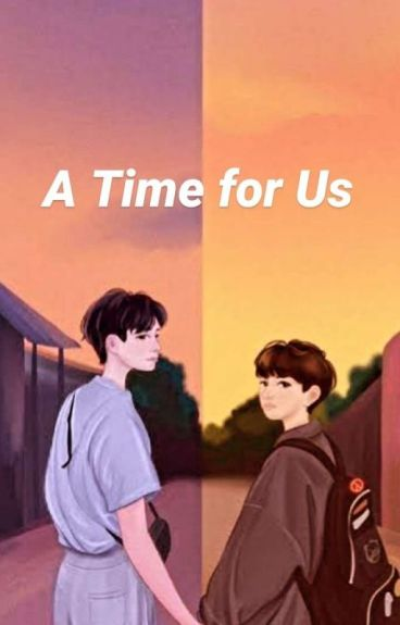 A Time For Us (BoyxBoy) (Gay Story)- COMPLETED -