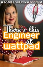 There's This Engineer At Wattpad by YoDaBestR2D2