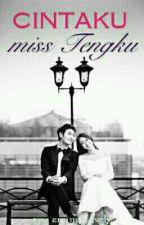 Cintaku Miss Tengku by nr_cahaya