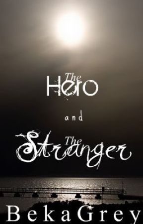 The Hero and the Stranger by BekaGrey