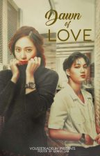 DAWN OF LOVE  //Kaistal by vouszetkadelin