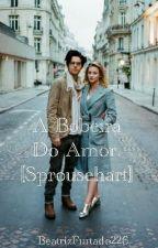 A Bobeira Do Amor. 〘sprousehart〙(Pausada) by sprousehartlovely