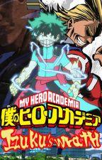 My Hero Academia: Izuku's Wrath. by Shadowoflightrac