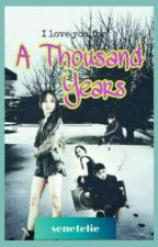 A Thousand Years (Lucky Aces Fanfic) by senetelie