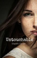 Untouchable by ElspethGordie