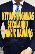 Ketua Pengawas Sekolahku Pakcik Bawang by avvacadavra