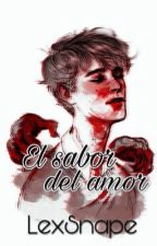 El sabor del amor  by Lex_Snape