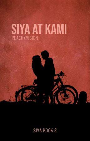 Siya at Kami (Siya Book 2) by peachxvision