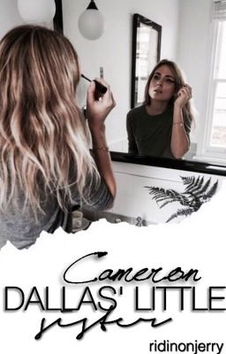 Cameron dallas fan fiction little sister
