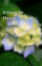 if there be thorns by kadidia123