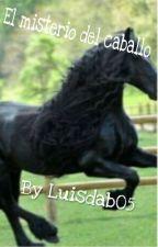 El misterio del caballo by Luisdab05