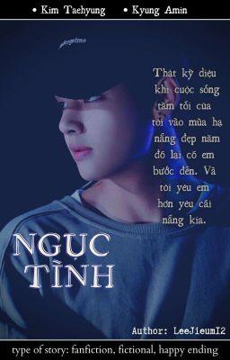 NGỤC TÌNH [ TAEHYUNG | V ] [ BTS ] [ SHORTFIC]