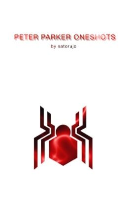 Tom holland / Peter Parker X reader (One shots) [COMPLETE
