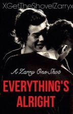Everything's Alright || Zarry One Shot by xGetTheShovelZarryx