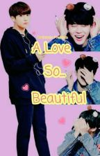 A Love So Beautiful [Jikook] by ChimchimzKookie97