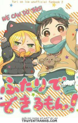 Đọc truyện [TRUYỆN TRANH] Futari De Dekiru Mon! - Yuri on ice dj [HOÀN]