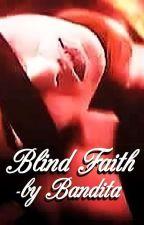 Blind Faith  by Bandita13