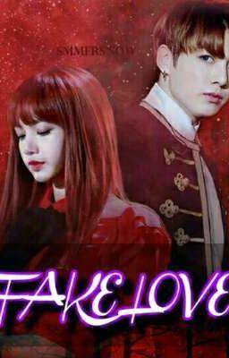 Đọc truyện FAKE LOVE ( BANGPINK)  ( LIZKOOK)
