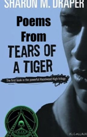 Tears of a tiger (poems) by swallowthemkids