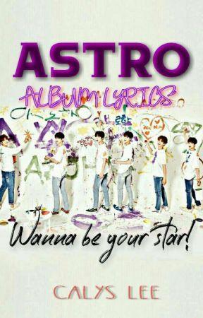 ASTRO 아스트로 Song Lyrics - All About ASTRO - Wattpad